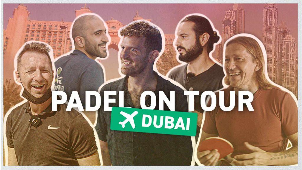 Padel on Tour: EPISODE 2 from Dubai
